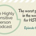66. The worst places on earth for HSPs