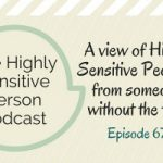 67. A view of HSPs from a non-HSP: interview with Al Motter