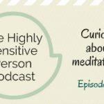 69. Curious about Meditation?