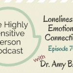 70. Loneliness & the Importance of Relationships with Dr. Amy Banks