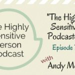 71. The Highly Sensitive Podcaster with Andy Mort