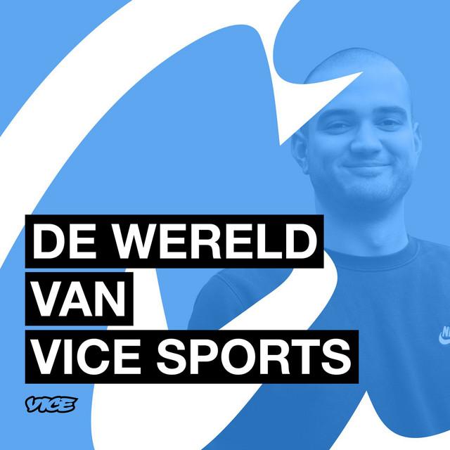 De Wereld van VICE Sports