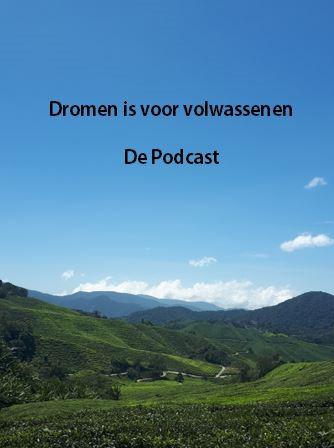 Dromen is voor Volwassenen - De Podcast