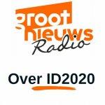 #12 – Interview met de Groot Nieuws Radio over ID2020
