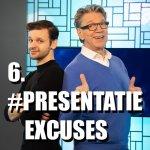 afl. 6 De Meest Gebruikte Presentatie-excuses