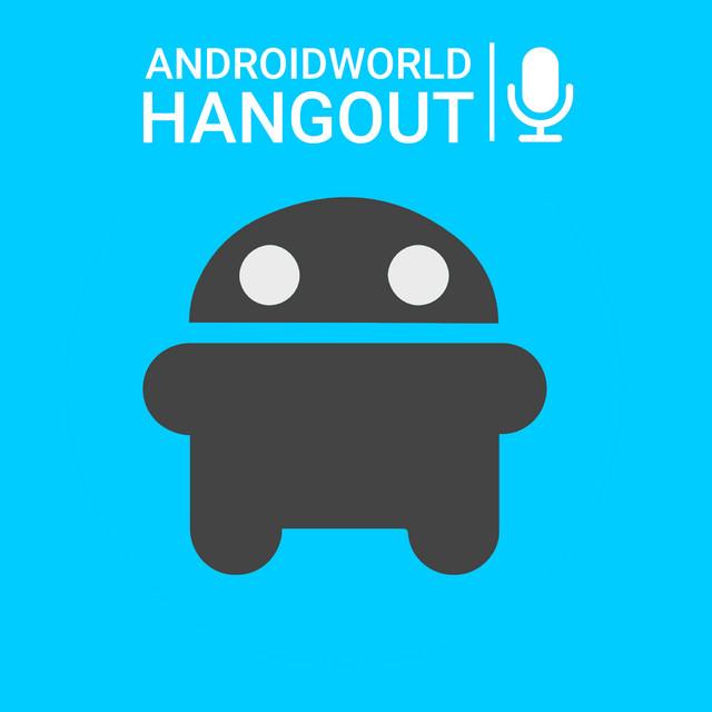 AW Hangout, de podcast van Androidworld