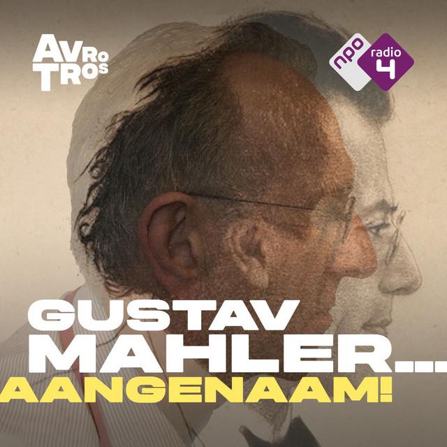 Gustav Mahler... Aangenaam!