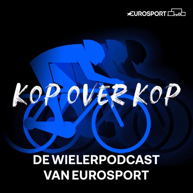 Kop over Kop - de wielerpodcast van Eurosport