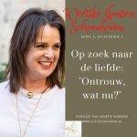 'Ontrouw, wat nu?' Wietske Jansen Schoonhovenin Op Zoek Naar De Liefde, serie 5, afl. 6