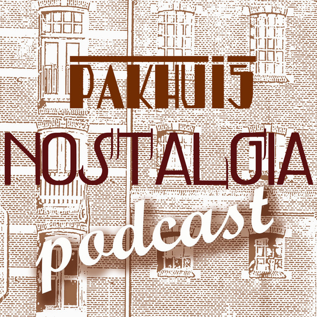 Pakhuis Nostalgia Podcast