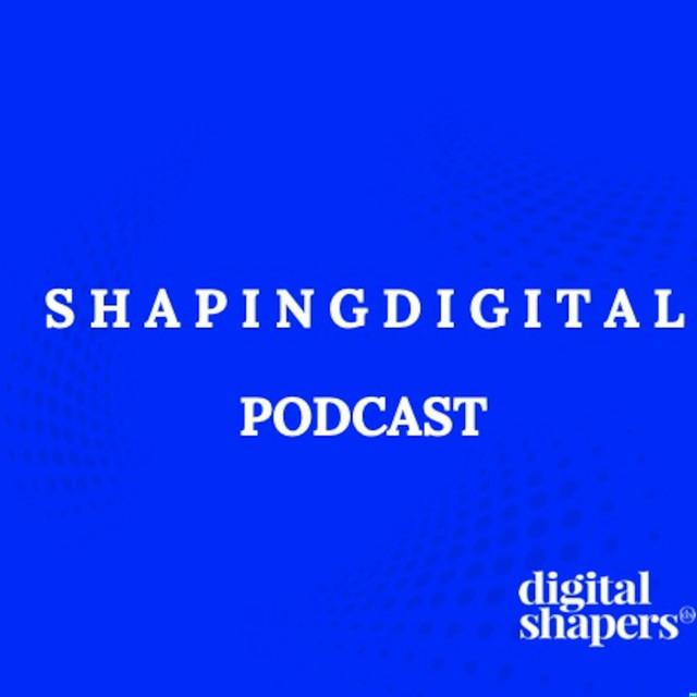 ShapingDigital Podcast