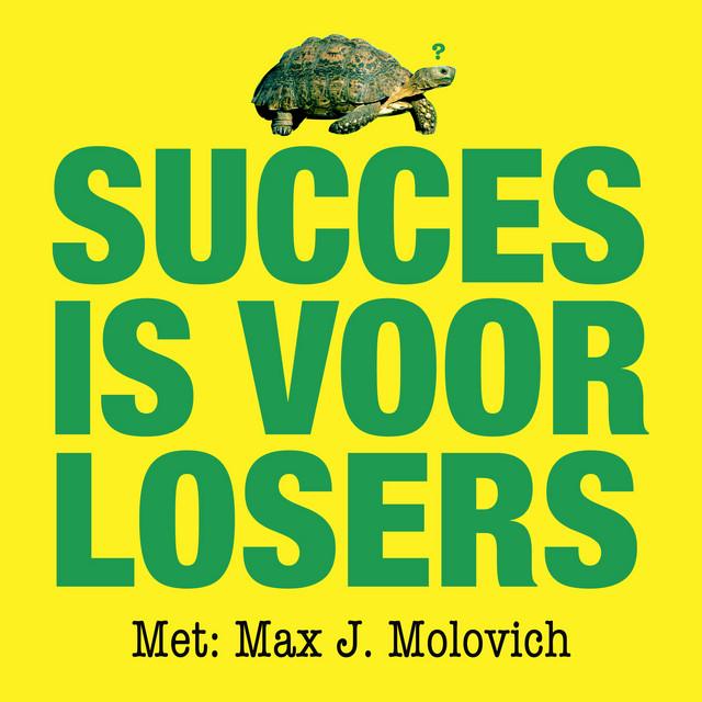 Succes is voor Losers