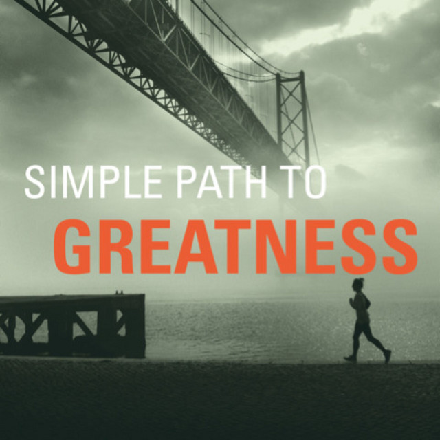 The Simple Path to Greatness