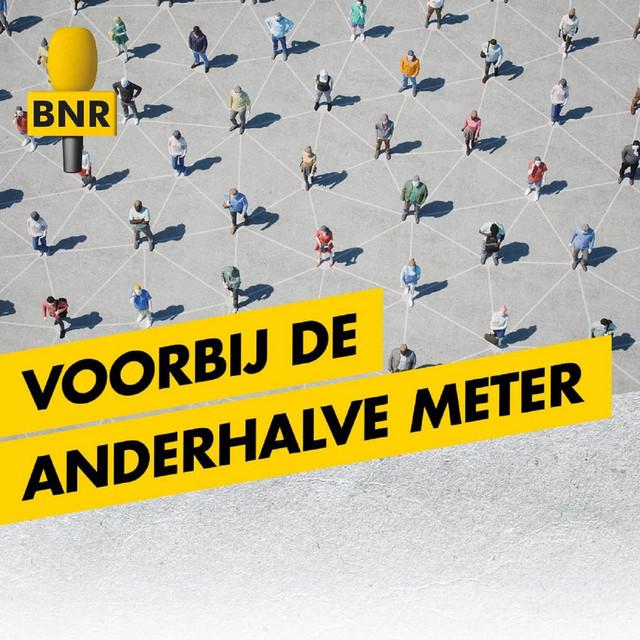 Voorbij de Anderhalve Meter   BNR