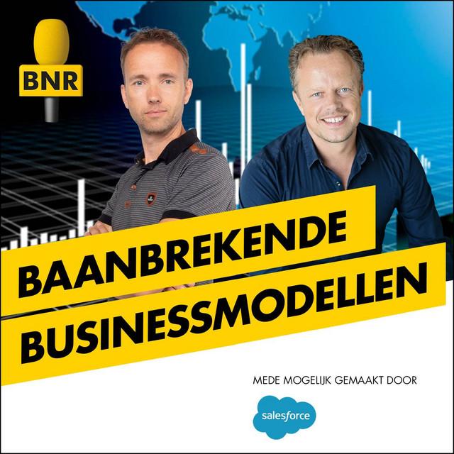 Baanbrekende Businessmodellen | BNR