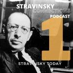 Episode 1: Stravinsky Today