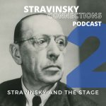 Episode 2: Stravinsky and the Stage