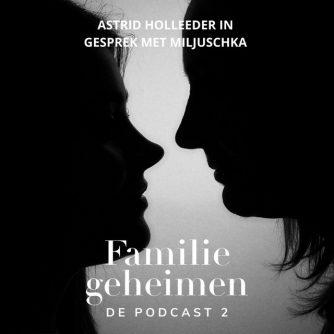 Familiegeheimen  #2- Miljuschka in gesprek met Astrid Holleeder