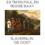 3.9 Tim & Paul en de Slavernij in de Oost