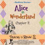 Alice In Wonderland Chapter 2 – Sleep Meditation