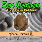 Zen Garden Worry Buddha Sleep Meditation