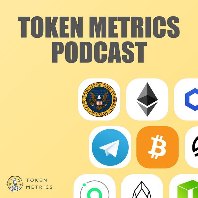 The Token Metrics Podcast
