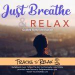 Breathe and Relax Sleep Meditation
