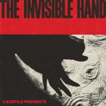 Casefile Presents: The Invisible Hand