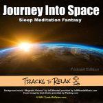 Journey Into Space Sleep Meditation Fantasy
