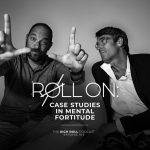 Roll On: Case Studies In Mental Fortitude