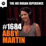 #1684 – Abby Martin