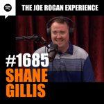 #1685 – Shane Gillis