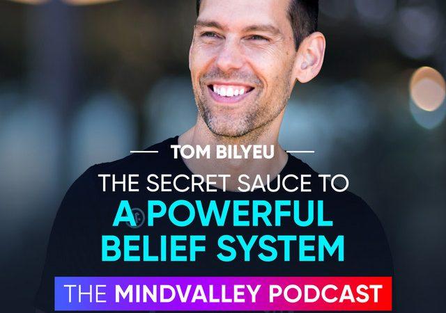 The Secret Sauce To A Powerful Belief System - Tom Bilyeu